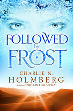 Followed by Frost by Charlie N. Holmberg (cover)